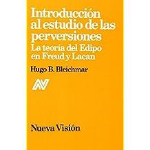 Introduccion Al Estudio de Las Perversiones (Spanish Edition) by Hugo Bleichmar (1995-06-02)