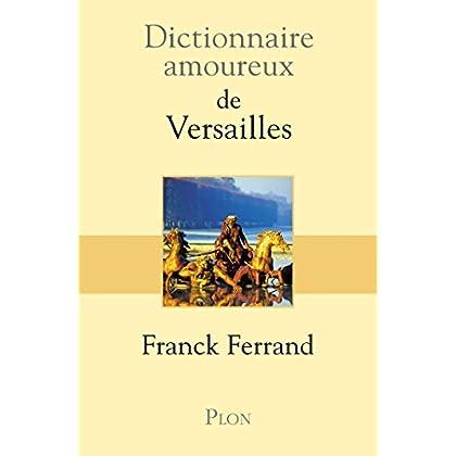 Dictionnaire amoureux de Versailles (DICT AMOUREUX)