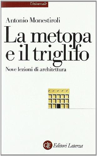 La metopa e il triglifo. Nove lezioni di architettura