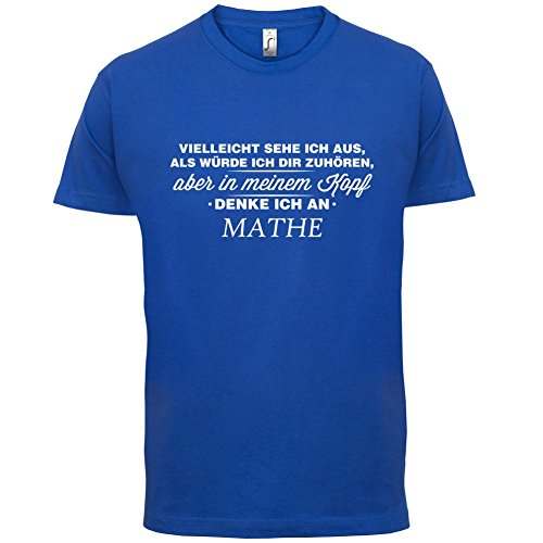 Vielleicht sehe ich aus als würde ich dir zuhören aber in meinem Kopf denke ich an Mathe - Herren T-Shirt - 13 Farben Royalblau