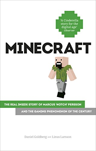 Minecraft: The Unlikely Tale of Markus 'Notch' Persson and the Game that Changed Everything (English Edition)