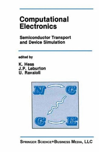 Computational Electronics: Semiconductor Transport and Device Simulation (The Springer International Series in Engineering and Computer Science)