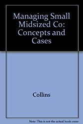 Managing The Small To Midsized Company: Concept and Cases by James C. Collins (1994-12-13)