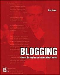 Blogging: Genius Strategies for Instant Web Content (Voices (New Riders))