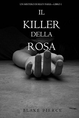 Il Killer della Rosa (Un Mistero di Riley Paige - Libro #1)