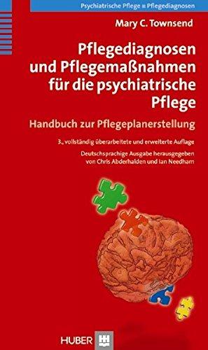 Pflegediagnosen und Pflegemaßnahmen für die psychiatrische Pflege: Handbuch zur Pflegeplanerstellung