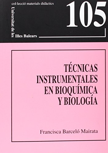Técnicas instrumentales en bioquímica y biología (Materials didàctics) por Francisca Barceló Mairata
