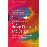 Complexity, Cognition, Urban Planning and Design: Post-Proceedings of the 2nd Delft International Conference (Springer Proceedings in Complexity)