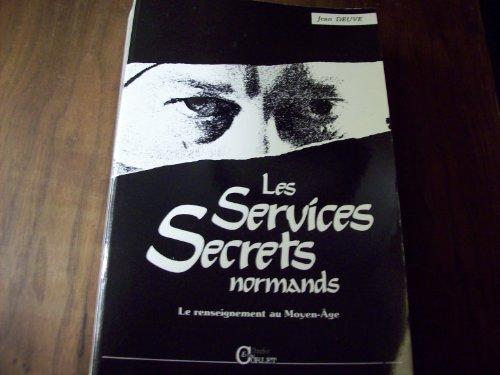 Les services secrets normands: La guerre secrète au Moyen Age, 900-1135
