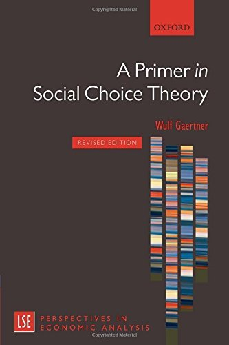 A Primer in Social Choice Theory (London School of Economics Perspectives in Economic Analysis) by Wulf Gaertner (2009-06-26)