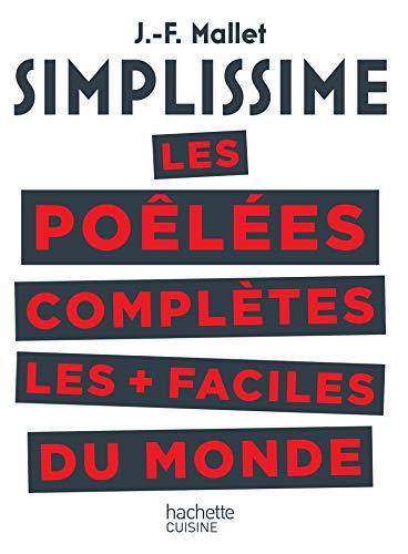 SIMPLISSIME Les poêlées complètes les plus faciles du monde par Jean-François Mallet