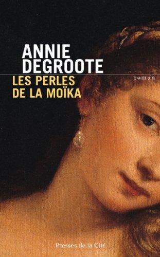 Les perles de la Moika - Annie Degroote