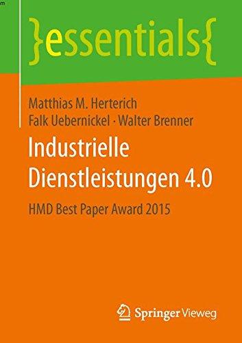 Maschinen-industrielle (Industrielle Dienstleistungen 4.0: HMD Best Paper Award 2015 (essentials))