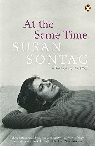 At the Same Time by Susan Sontag (2008-04-03)
