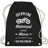 Muttertag - Ich bin eine Motorrad fahrende Mama - Unisize - Schwarz - WM110 - Turnbeutel & Gym Bag