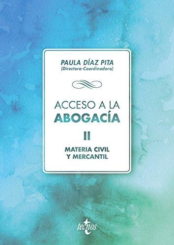 Acceso a la abogacía: Volumen II. Materia civil y mercantil (Derecho - Biblioteca Universitaria De Editorial Tecnos) por Mª Paula Díaz Pita