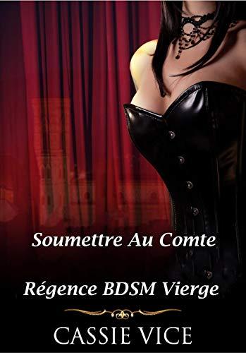 Soumettre Au Comte: Régence BDSM Vierge