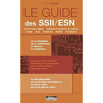 Le Guide des SSII/ESN: Transformation digitale. Ingénierie et intégration de systèmes. Conseil. Cloud. Infogérance. Mobilité. Virtualisation