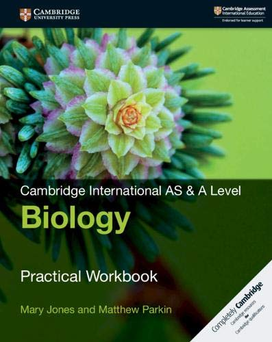 Cambridge international AS and A level biology. Practical workbook. Per le Scuole superiori