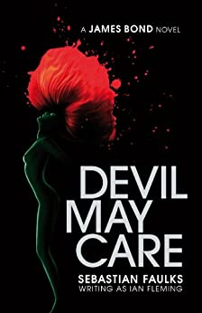 Devil May Care (James Bond) by [Faulks, Sebastian]