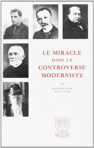 Le Miracle Dans la Controverse Moderniste par Rodefrancois