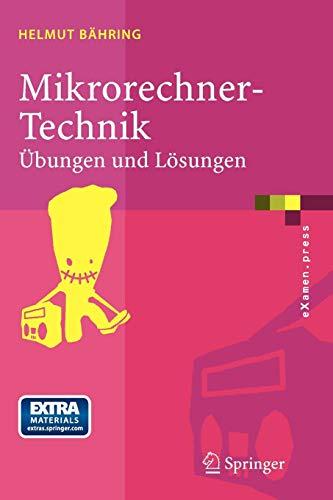 Mikrorechner-Technik: Übungen und Lösungen (eXamen.press) (German Edition): Ubungen Und Losungen