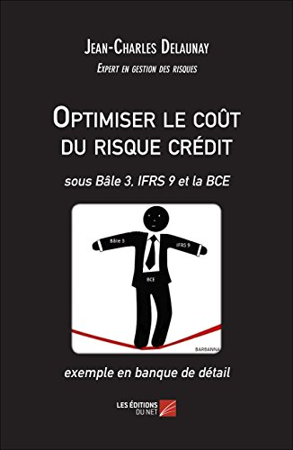 optimiser-le-cout-du-risque-credit-sous-bale-3-ifrs-9-et-la-bce-exemple-en-banque-de-detail