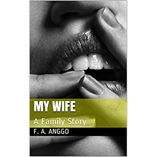 My Wife: A Family Story (Family Story Series Book 1)