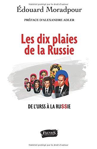 Les dix plaies de la Russie: De l'URSS à la Russie