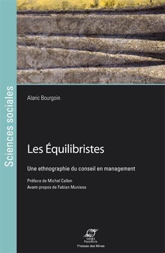 Les équilibristes : Une ethnographie du conseil en management par Alaric Bourgoin