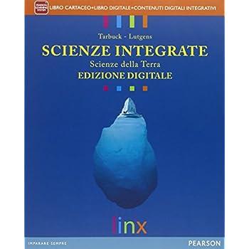 Scienze Integrate. Scienze Della Terra - Edizione Digitale. Con Edizione Interattiva. Libro Cartaceo + Ite + Didastore