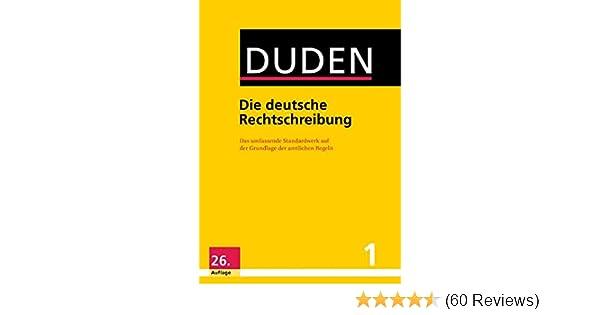 Duden Die Deutsche Rechtschreibung Das Umfassende Standardwerk