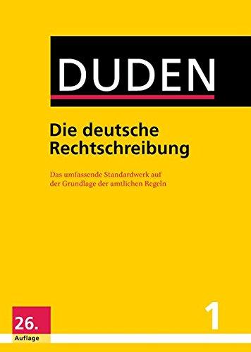 Duden - Die deutsche Rechtschreibung: Das umfassende Standardwerk auf der Grundlage der aktuellen amtlichen Regeln (Duden - Deutsche Sprache in 12 Bänden) - Kostenlose Englisch-wörterbuch
