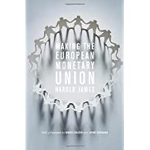 Making the European Monetary Union by Harold James (2012-11-19)