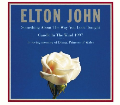 Elton John  - Candle in the Wind 1997 / Something About the Way You Look Tonight