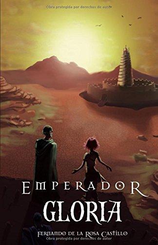 Emperador II: Gloria par  Fernando de la Rosa Castillo