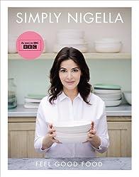 Simply Nigella: Feel Good Food