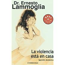 La Violencia Esta En Casa/ Violence is at Home
