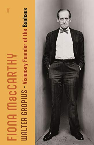 Walter Gropius: Visionary Founder of the Bauhaus (English Edition)