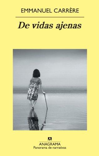 De vidas ajenas (Panorama de narrativas nº 779) por Emmanuel Carrère
