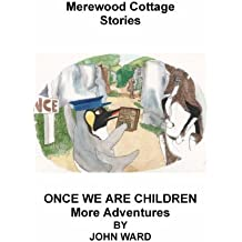 ONCE WE ARE CHILDREN - MORE ADVENTURES