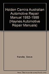 Holden Camira Australian Automotive Repair Manual 1982-1989 (Haynes Automotive Repair Manuals)