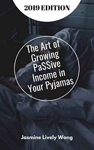 The Art of Growing Passive Income In Your Pyjamas (English Edition)