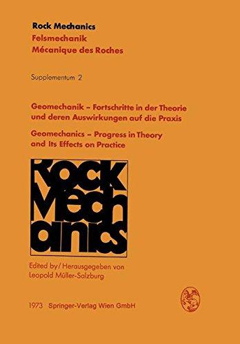 Geomechanik - Fortschritte in der Theorie und deren Auswirkungen auf die Praxis / Geomechanics - Progress in Theory and Its Effects on Practice: . . . ... Mecanique des roches. Supplementa, Band 2)