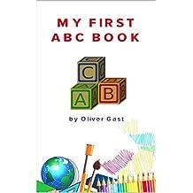 MY FIRST ABC BOOK: (ALPHABET BOOK, BABY BOOK, TODDLER BOOK, KIDS BOOK, CHILDREN´S BOOK, ABC BOOK, BRIGHT KIDS) (English Edition)