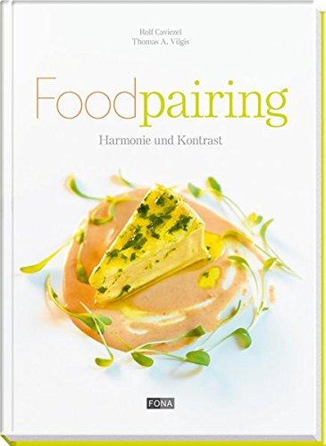 Foodpairing: Harmonie und Kontrast