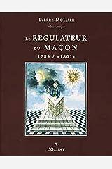 """Le Régulateur du Maçon 1785 / """"1801"""" Broché"""