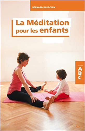La Méditation pour les enfants - ABC par Bernard Baudouin
