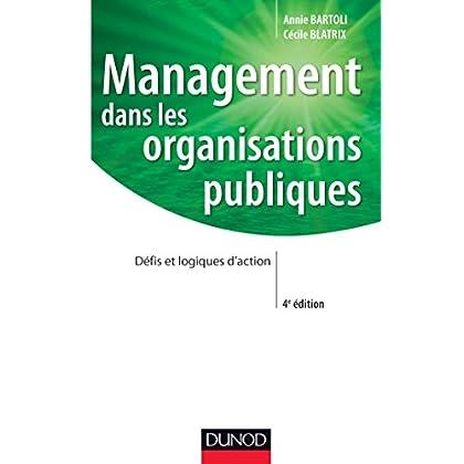 Management dans les organisations publiques - 4e édition: Défis et logiques d'action