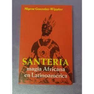 Santeria: Magia Africana En Latinoamerica